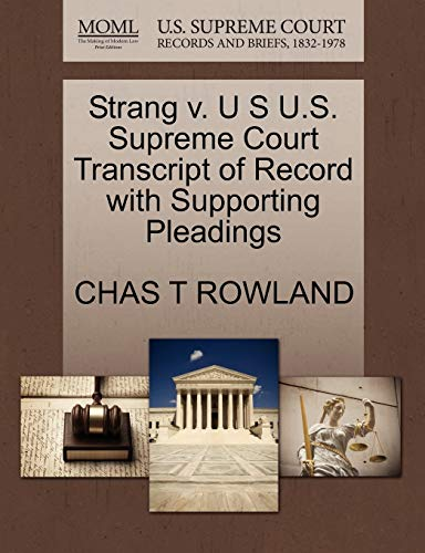 9781270246329: Strang v. U S U.S. Supreme Court Transcript of Record with Supporting Pleadings