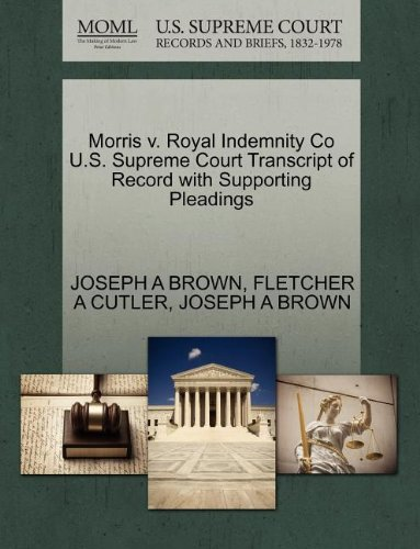 Morris v. Royal Indemnity Co U.S. Supreme Court Transcript of Record with Supporting Pleadings: ...