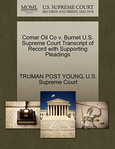 9781270247890: Comar Oil Co v. Burnet U.S. Supreme Court Transcript of Record with Supporting Pleadings