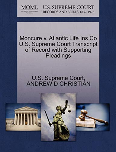 9781270248422: Moncure v. Atlantic Life Ins Co U.S. Supreme Court Transcript of Record with Supporting Pleadings