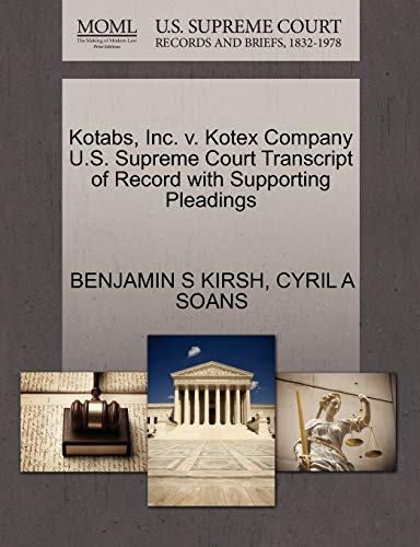Kotabs, Inc. v. Kotex Company U.S. Supreme Court Transcript of Record with Supporting Pleadings: ...