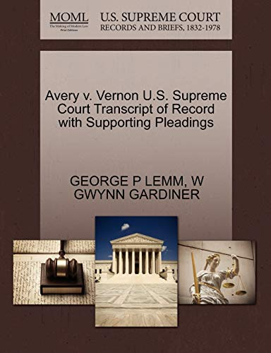 Avery v. Vernon U.S. Supreme Court Transcript of Record with Supporting Pleadings: W GWYNN GARDINER