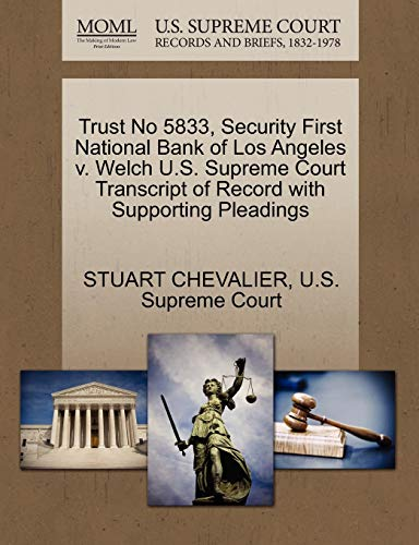 Trust No 5833, Security First National Bank of Los Angeles v. Welch U.S. Supreme Court Transcript ...