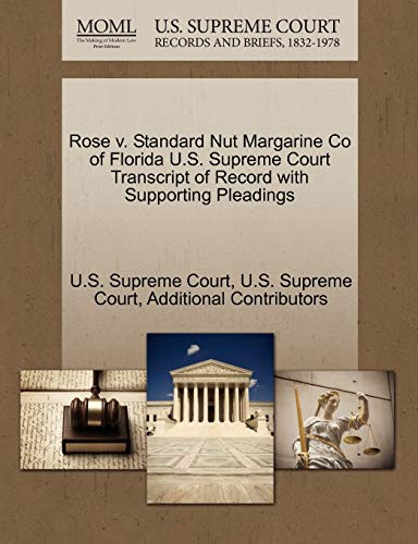 Rose v. Standard Nut Margarine Co of Florida U.S. Supreme Court Transcript of Record with ...