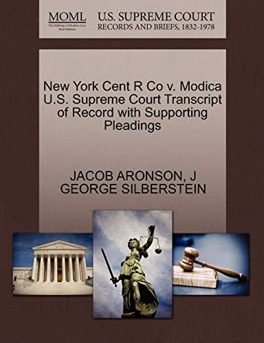 New York Cent R Co v. Modica U.S. Supreme Court Transcript of Record with Supporting Pleadings: ...