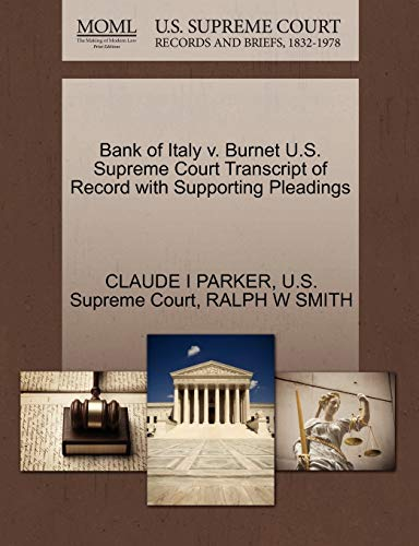 Bank of Italy v. Burnet U.S. Supreme Court Transcript of Record with Supporting Pleadings: RALPH W ...