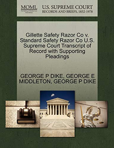 Gillette Safety Razor Co v. Standard Safety Razor Co U.S. Supreme Court Transcript of Record with ...