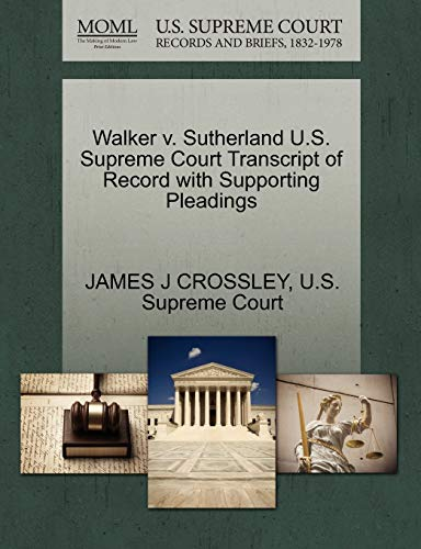 Walker v. Sutherland U.S. Supreme Court Transcript of Record with Supporting Pleadings: JAMES J ...
