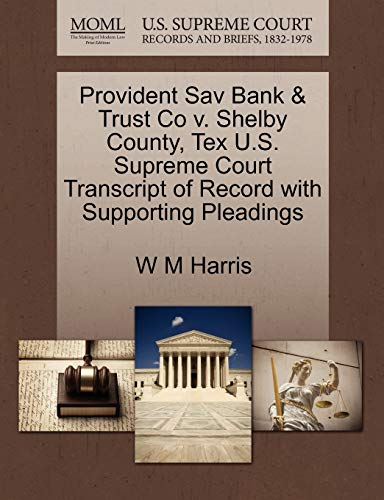 Provident Sav Bank Trust Co v. Shelby County, Tex U.S. Supreme Court Transcript of Record with ...
