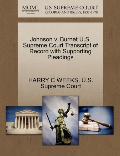 Johnson v. Burnet U.S. Supreme Court Transcript of Record with Supporting Pleadings: HARRY C WEEKS