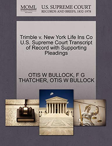 Trimble v. New York Life Ins Co U.S. Supreme Court Transcript of Record with Supporting Pleadings: ...