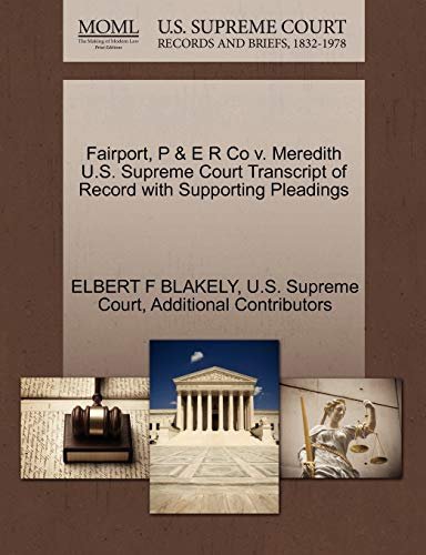 Fairport, P E R Co V. Meredith U.S. Supreme Court Transcript of Record with Supporting Pleadings: ...