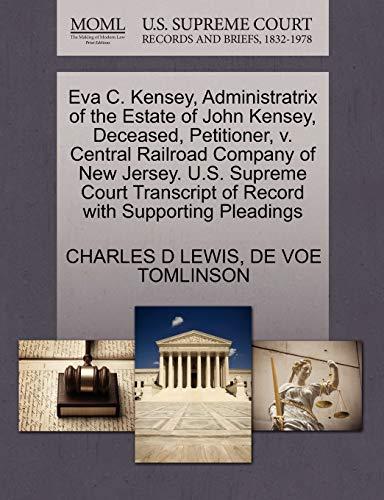 Eva C. Kensey, Administratrix of the Estate of John Kensey, Deceased, Petitioner, v. Central ...