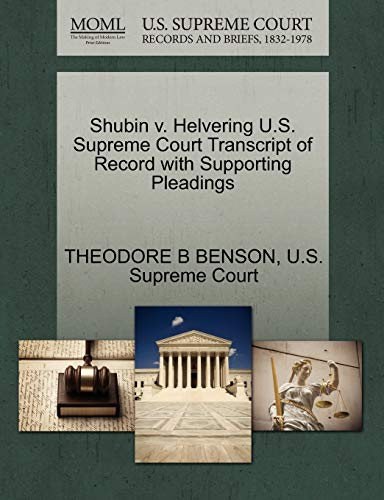 Shubin v. Helvering U.S. Supreme Court Transcript of Record with Supporting Pleadings: THEODORE B ...