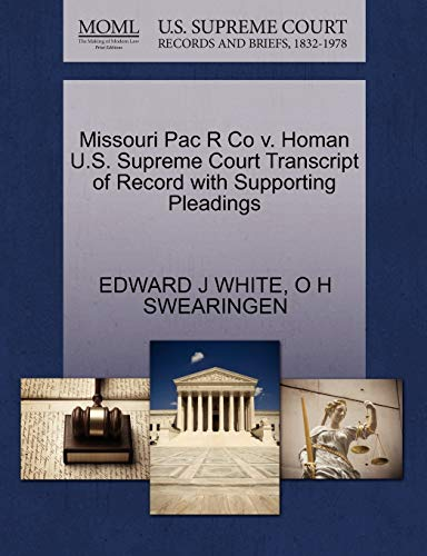 Missouri Pac R Co v. Homan U.S. Supreme Court Transcript of Record with Supporting Pleadings: ...