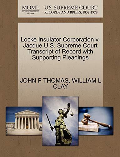 9781270264217: Locke Insulator Corporation v. Jacque U.S. Supreme Court Transcript of Record with Supporting Pleadings