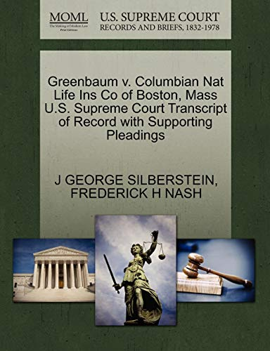 Greenbaum v. Columbian Nat Life Ins Co of Boston, Mass U.S. Supreme Court Transcript of Record with...