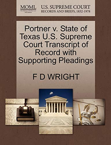 Portner v. State of Texas U.S. Supreme Court Transcript of Record with Supporting Pleadings: F D ...