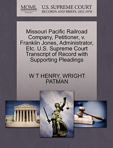 Missouri Pacific Railroad Company, Petitioner, v. Franklin Jones, Administrator, Etc. U.S. Supreme ...