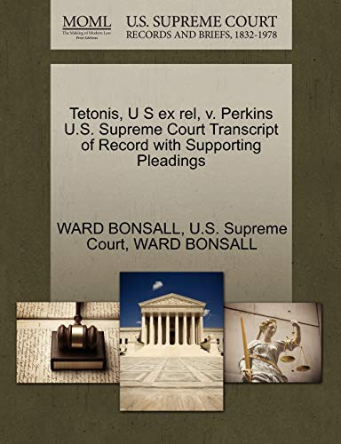 Tetonis, U S ex rel, v. Perkins U.S. Supreme Court Transcript of Record with Supporting Pleadings: ...