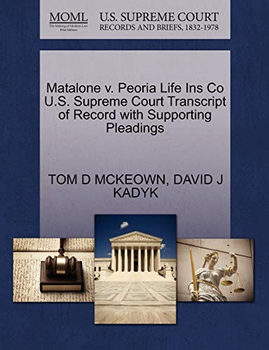 Matalone v. Peoria Life Ins Co U.S. Supreme Court Transcript of Record with Supporting Pleadings: ...