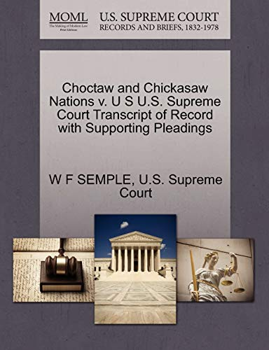 Choctaw and Chickasaw Nations v. U S U.S. Supreme Court Transcript of Record with Supporting ...