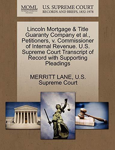 Lincoln Mortgage Title Guaranty Company et al., Petitioners, V. Commissioner of Internal Revenue. ...