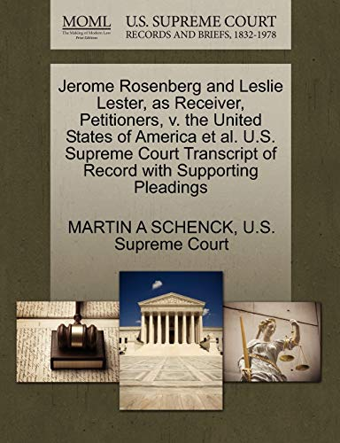 Jerome Rosenberg and Leslie Lester, as Receiver, Petitioners, v. the United States of America et al...