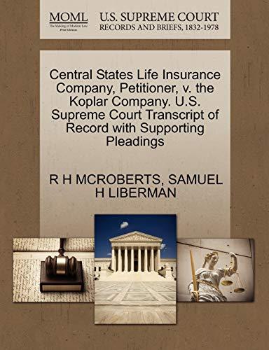 Central States Life Insurance Company, Petitioner, v. the Koplar Company. U.S. Supreme Court ...