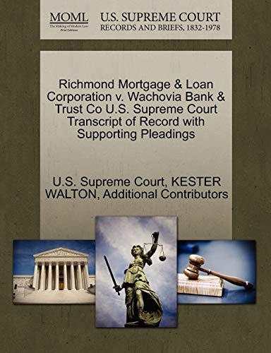 Richmond Mortgage & Loan Corporation v. Wachovia: WALTON, KESTER; Additional