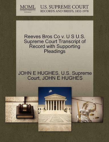 Reeves Bros Co v. U S U.S. Supreme Court Transcript of Record with Supporting Pleadings: JOHN E ...