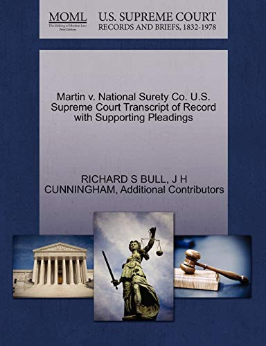Martin v. National Surety Co. U.S. Supreme Court Transcript of Record with Supporting Pleadings: ...