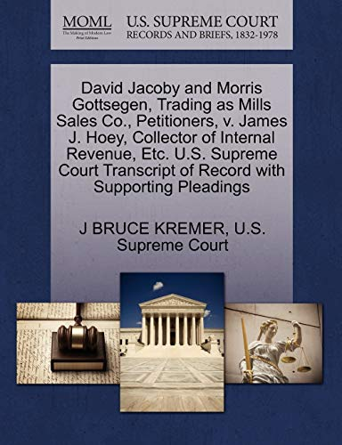 David Jacoby and Morris Gottsegen, Trading as Mills Sales Co., Petitioners, v. James J. Hoey, ...