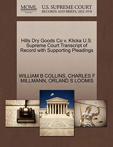 Hills Dry Goods Co v. Klicka U.S. Supreme Court Transcript of Record with Supporting Pleadings: ...
