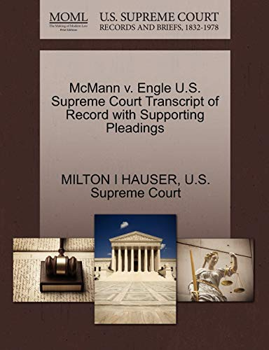 McMann v. Engle U.S. Supreme Court Transcript of Record with Supporting Pleadings: MILTON I HAUSER