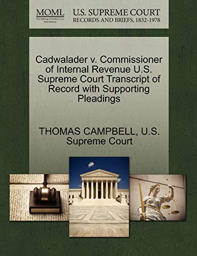 Cadwalader v. Commissioner of Internal Revenue U.S. Supreme Court Transcript of Record with ...