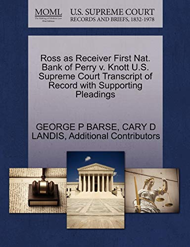 Ross as Receiver First Nat. Bank of Perry v. Knott U.S. Supreme Court Transcript of Record with ...