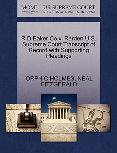 R D Baker Co v. Rarden U.S. Supreme Court Transcript of Record with Supporting Pleadings: ORPH C ...