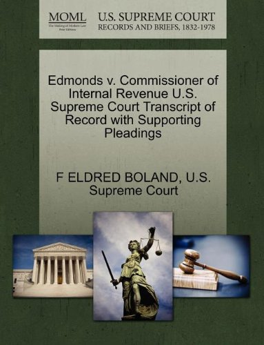 Edmonds v. Commissioner of Internal Revenue U.S. Supreme Court Transcript of Record with Supporting...