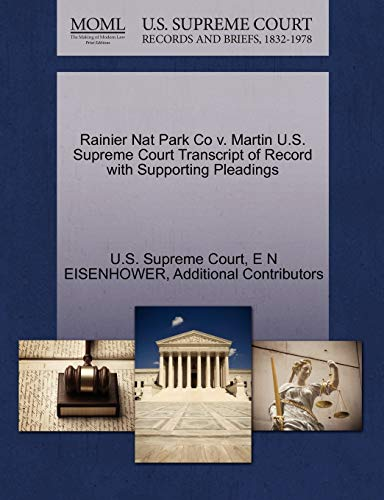 Rainier Nat Park Co v. Martin U.S. Supreme Court Transcript of Record with Supporting Pleadings: E ...