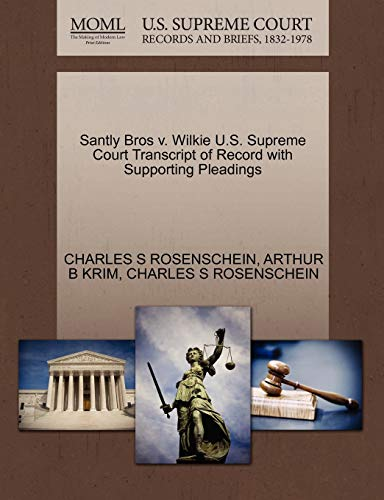 Santly Bros v. Wilkie U.S. Supreme Court Transcript of Record with Supporting Pleadings: ARTHUR B ...