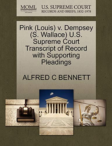 Pink (Louis) V. Dempsey (S. Wallace) U.S. Supreme Court Transcript of Record with Supporting ...