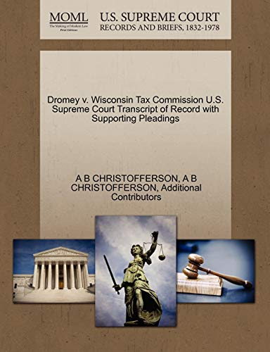 Dromey v. Wisconsin Tax Commission U.S. Supreme Court Transcript of Record with Supporting ...