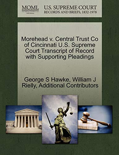 Morehead v. Central Trust Co of Cincinnati U.S. Supreme Court Transcript of Record with Supporting ...