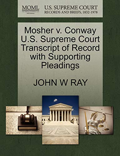 Mosher v. Conway U.S. Supreme Court Transcript of Record with Supporting Pleadings: JOHN W RAY
