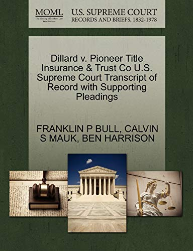 Dillard V. Pioneer Title Insurance Trust Co U.S. Supreme Court Transcript of Record with Supporting...