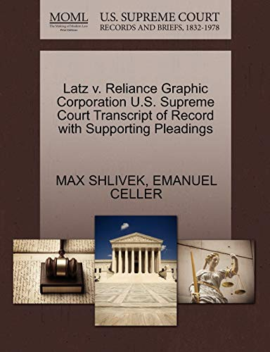 Latz v. Reliance Graphic Corporation U.S. Supreme Court Transcript of Record with Supporting ...