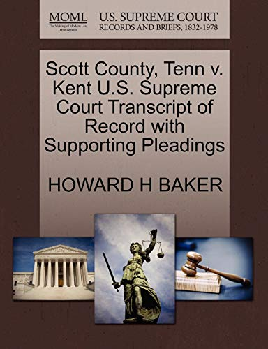 9781270297635: Scott County, Tenn v. Kent U.S. Supreme Court Transcript of Record with Supporting Pleadings