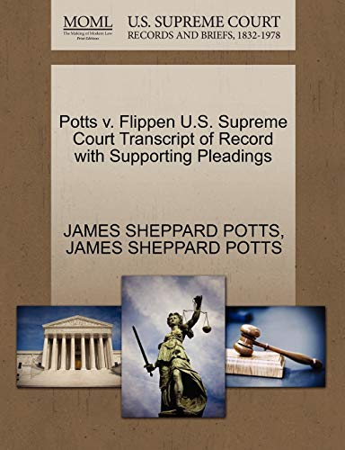 Potts v. Flippen U.S. Supreme Court Transcript of Record with Supporting Pleadings: JAMES SHEPPARD ...