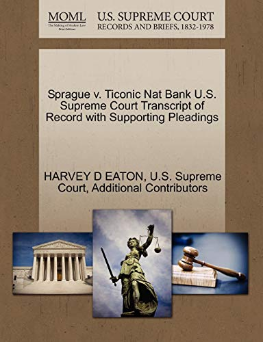 Sprague v. Ticonic Nat Bank U.S. Supreme Court Transcript of Record with Supporting Pleadings: ...